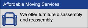 Affordable Moving Services, We offer furniture disassembly and reassembly.